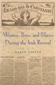 Women, Press, and Politics During the Irish Revival - Karen Steele