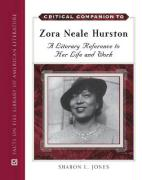 Critical Companion to Zora Neale Hurston: A Literary Reference to Her Life and Work