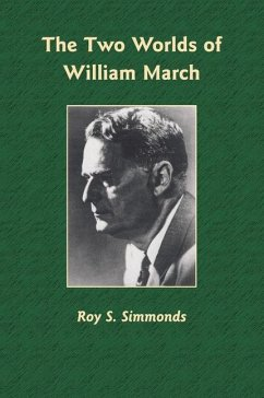 The Two Worlds of William March - Simmonds, Roy S.