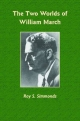 Two Worlds of William March - Roy S. Simmonds