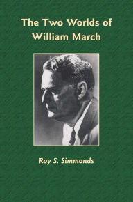 The Two Worlds of William March - Roy S. Simmonds