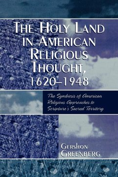 Holy Land in American Religious Thought, 1620-1948 - Greenberg, Gershon