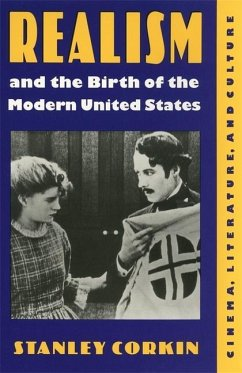 Realism and the Birth of the Modern United States: Literature, Cinema, and Culture - Corkin, Stanley
