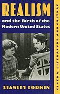 Realism and the Birth of the Modern United States: Literature, Cinema, and Culture