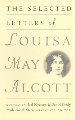 The Selected Letters of Louisa May Alcott - Alcott, Louisa May