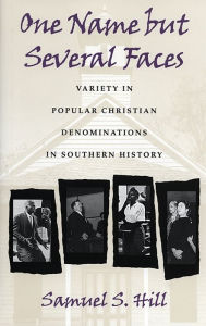 One Name but Several Faces: Variety in Popular Christian Denominations in Southern History - Samuel Hill