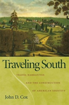 Traveling South: Travel Narratives and the Construction of American Identity - Cox, John
