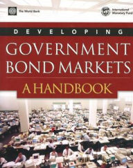 Developing Government Bond Markets: A Handbook - World Bank Publications