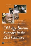 Old-Age Income Support in the 21st Century: An International Perspective on Pension Systems and Reform - Holzman, Robert