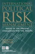 International Political Risk: Needs of the Present, Challenges for the Future