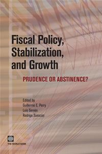 Fiscal Policy, Stabilization, And Growth: Prudence Or Abstinence? - Serven Luis; Perry Guillermo E.; Suescun Rodrigo