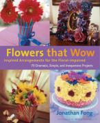 Flowers That Wow: Inspired Arrangements for the Floral Impaired
