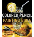 Colored Pencil Painting Bible - Alyona Nickelsen