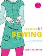 DowntownDIY Sewing: 14 Easy Designs for City Girls with Style [With 3 Full-Size Patterns]