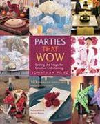 Parties That Wow: Setting the Stage for Creative Entertaining