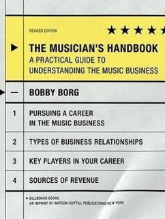 The Musician's Handbook: A Practical Guide to Understanding the Music Business - Borg, Bobby