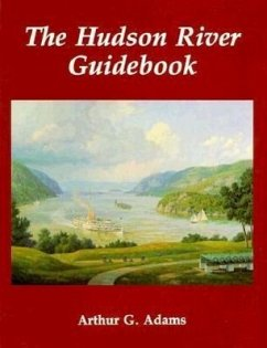 The Hudson River Guidebook - Adams, Arthur G.