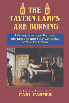 The Tavern Lamps Are Burning: Literary Journeys Through Six Regions and Four Centuries of New York State - Carmer, Carl