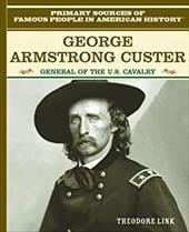 George Armstrong Custer - Link, Theodore