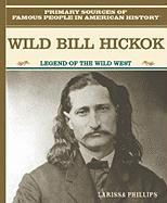 Wild Bill Hickok: Legend of the American Wild West