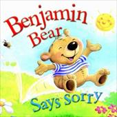 Benjamin Bear Says Sorry - Freedman, Claire / Smallman, Steve