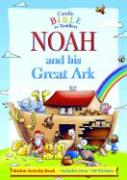 Noah and His Great Ark [With 130+ Reusable Stickers]