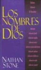 Nombres de Dios = The Names of God - Stone, Nathan J.