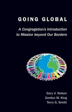 Going Global: A Congregation's Introduction to Mission Beyond Our Borders - Nelson, Gary King, Gordon W. Smith, Terry