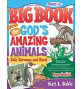 Big Book of God's Amazing Animals - Kurt  L Goble