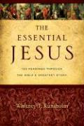 The Essential Jesus: 100 Readings Through the Bible's Greatest Story