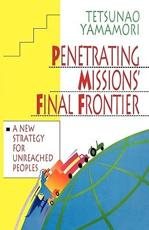Penetrating Missions' Final Frontier - Tetsunao Yamamori