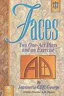 Faces: Two One-Act Plays and an Exercise