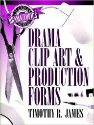 Drama Clip Art and Production Forms - Timothy R. James