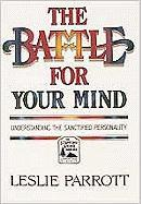The Battle for Your Mind: Understanding the Sanctified Personality