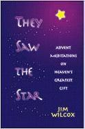 They Saw the Star: Meditations on Heaven's Greatest Gift