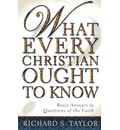 What Every Christian Ought to Know - Richard S Taylor