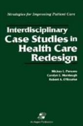 Interdisciplinary Case Studies in Health Care Redesign - Parsons, Mickey L. / Parsons