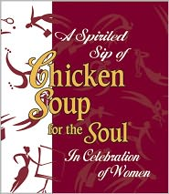 A Spirited Sip of Chicken Soup for the Soul: In Celebration of Women