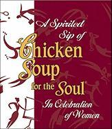 Spirited Sip of Chicken Soup for the Soul: In Celebration of Women