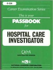 Hospital Care Investigator - Jack Rudman, National Learning Corporation (Editor)