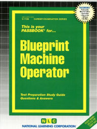 Blueprint Machine Operator Passbook: Test Preparation Study Guide Questions & Answers - Jack Rudman