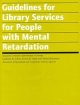 Guidelines for Library Services for People with Mental Retardation - Ala