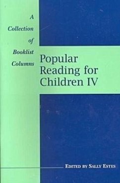 Popular Reading for Children IV: A Collection of Booklist Columns - Herausgeber: Estes, Sally