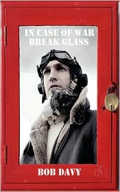 In Case of War Break Glass - Bob Davy