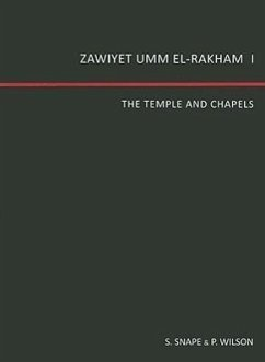 Zawiyet Umm El-Rakham I: The Temple and the Chapels - Snape, S. Wilson, P.