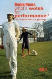 What´s Welsh For Performance - An Oral History of Performance Art In Wales 1968 - 2008 Vol.1 als Taschenbuch von Heike Roms