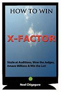 How to Win X-Factor