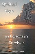 Spiritual Signs and Lessons of a Survivor