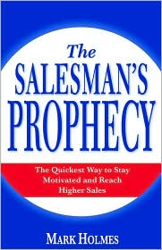 The Salesman's Prophecy: The Quickest Way to Stay Motivated and Reach Higher Sales