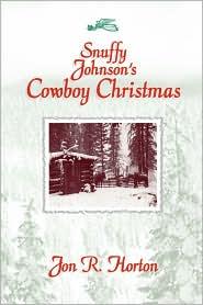 Snuffy Johnson's Cowboy Christmas - J. R. Horton